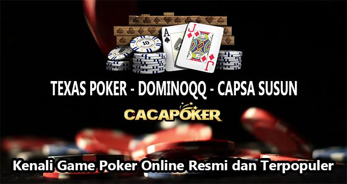 Kenali Game Poker Online Resmi dan Terpopuler