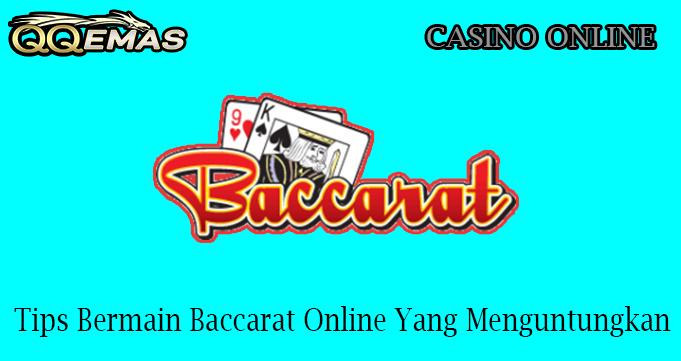Tips Bermain Baccarat Online Yang Menguntungkan